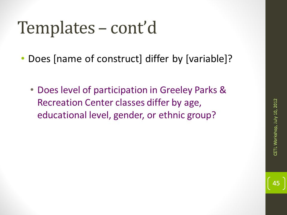 Templates – cont'd Does [name of construct] differ by [variable]